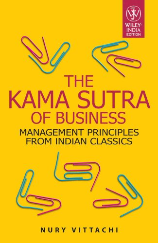9788126514540: The Kama Sutra Of Business: Management Principles From Indian Classics
