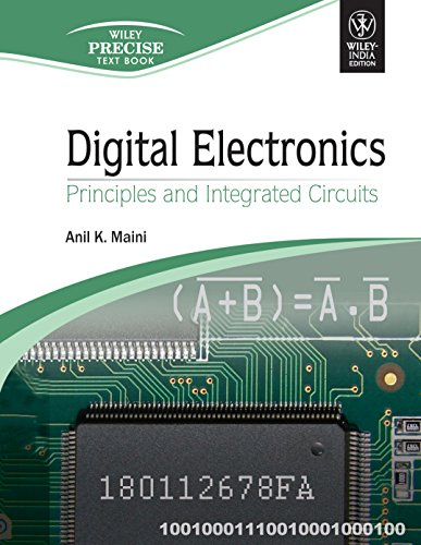 Digital Electronics: Principles And Integrated Circuits: Anil K. Maini