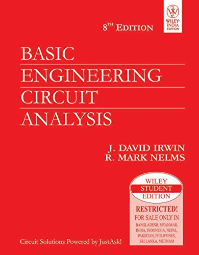 Basic Engineering Circuit Analysis (Eighth Edition): J. David Irwin,R. Mark Nelms