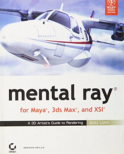 9788126515721: Mental Ray, For Maya, 3Ds Max, And Xsi: A 3D Artist'S Guide To Rendering