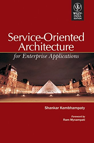 Service-Oriented Architecture: For Enterprise Applications: Shankar Kambhampaty