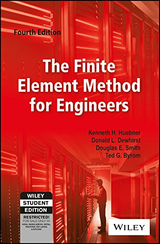 Finite Element Method For Engineers, 4Th Edn: Kenneth H. Huebner,