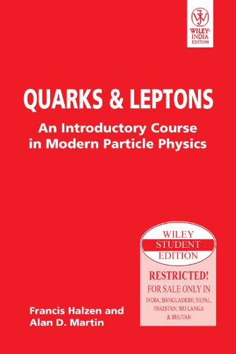 """9788126516568: """"Quarks & Leptons: An Introductory Course In Modern Particle Physics """""""
