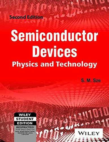 Semiconductor Devices: Physics & Technology (Second Edition): S.M. Sze
