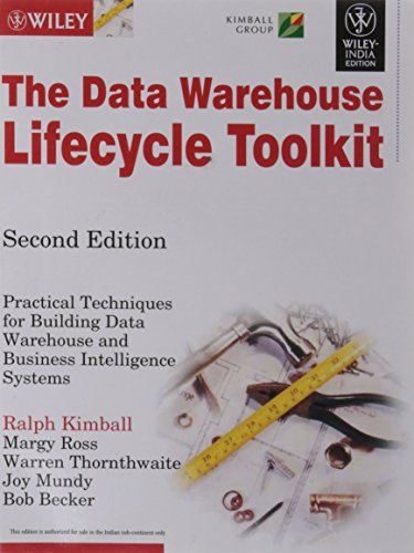 The Data Warehouse Lifecycle Toolkit (Second Edition): Bob Becke,Joy Mundy,Margy Ross,Ralph Kimball...