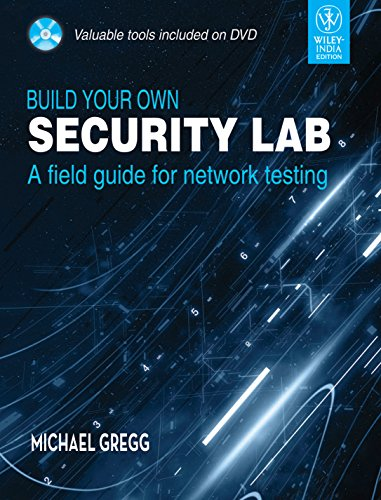 9788126516919: Build Your Own Security Lab: A Field Guide for Network Testing