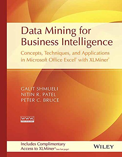 9788126517589: Data Mining for Business Intelligence: Concepts, Techniques, and Applications in Microsoft Office Excel with XLMiner