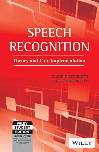 9788126517749: SPEECH RECOGNITION: THEORY AND C++ IMPLEMENTATION