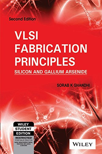 9788126517909: Vlsi Fabrication Principles: Silicon And Gallium Arsenide, 2Nd Ed