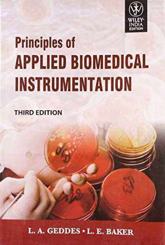 Principles Of Applied Biomedical Instrumentation, 3Rd Edn: Geddes, L. E.