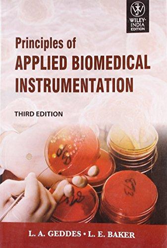 Principles Of Applied Biomedical Instrumentation: L. E. Baker