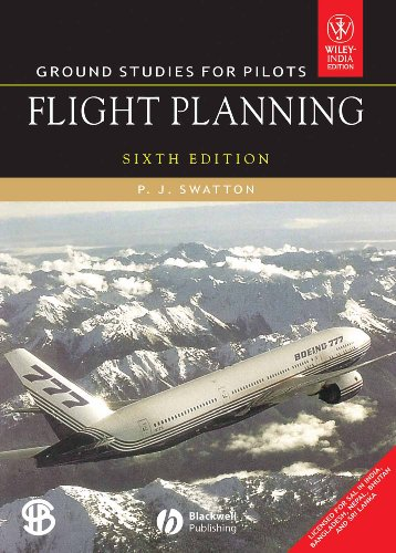 Ground Studies for Pilots: Flight Planning (Sixth Edition): P.J. Swatton