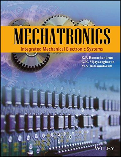 Mechatronices: Integrated Mechanical Electronic Systems: G.K. Vijayaraghavan,K.P. Ramachandran,M.S....
