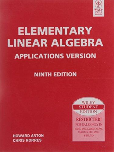Elementary Linear Algebra: Applications Version (Ninth Edition): Chris Rorres,Howard Anton