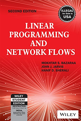 Linear Programming And Network Flows, 2Nd Ed: Mokhtar S. Bazaraa,