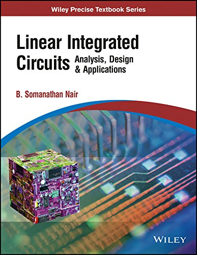 Linear Integrated Circuits Analysis Design & Applications: B. Somanathan Nair