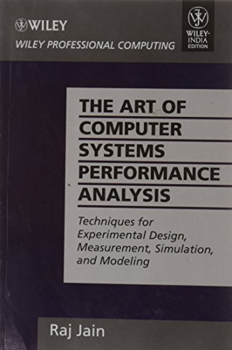 9788126519057: The Art of Computer Systems Performance Analysis: Techniques for Experimental Design, Measurement, Simulation and Modeling