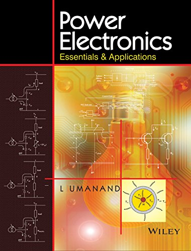 Power Electronics: Essentials And Applications: L. Umanand