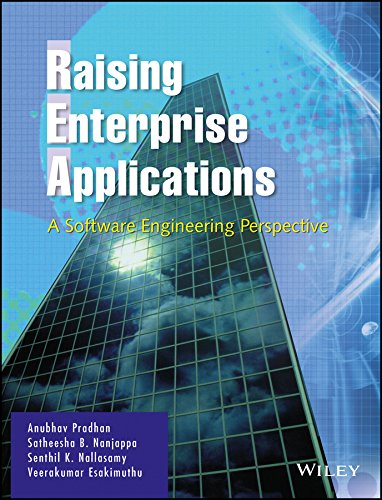 Raising Enterprise Applications: A Software Engineering Perspective: Anubhav Pradhan, Satheesha
