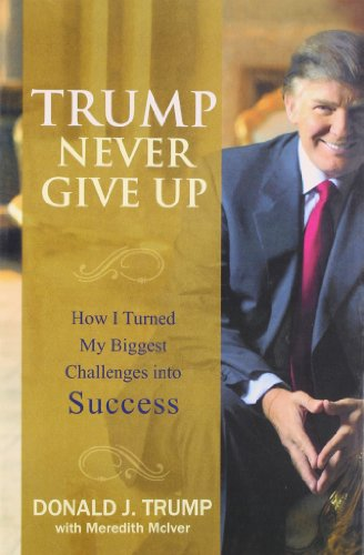 9788126520435: Trump Never Give Up: How I Turned My Biggest Challenges into Success