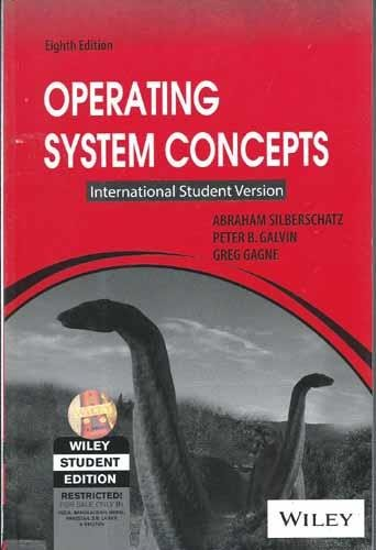Operating System Concepts (International Student Version), (Eighth Edition): Abraham Silberschatz,...
