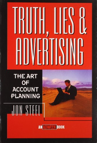 9788126520947: Truth, Lies and Advertising: The Art of Account Planning Paperback