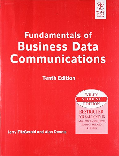 Fundamentals of Business Data Communications (Tenth Edition): Alan Dennis,Jerry Fitzgerald