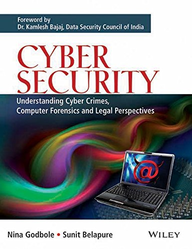 Cyber Security: Understanding Cyber Crimes Computer Forensics And Legal Perspectives: Nina Godbole,...