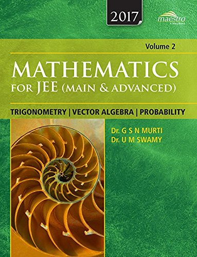 Mathematics for JEE: Main & Advanced (Trigonometry: Dr G.S.N. Murti,Dr
