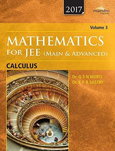 Mathematics for JEE (Main and Advanced), Volume 3: G.S.N. Murti,K.P.R. Sastry