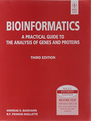 9788126521920: BIOINFORMATICS: A PRACTICAL GUIDE TO THE ANALYSIS OF GENES AND PROTEINS, 3RD EDITION