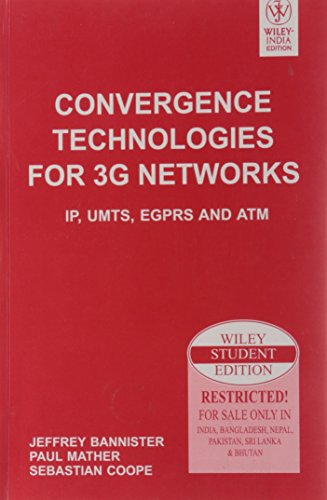 9788126521951: Convergence Technologies for 3G Networks: IP, UMTS, EGPRS and ATM