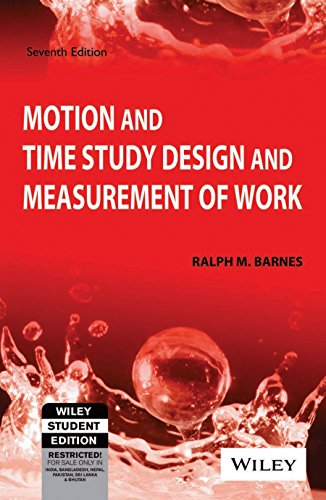 Motion And Time Study Design And Measurement: Ralph M. Barnes