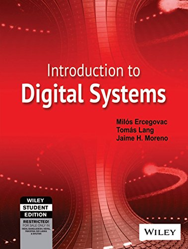 Introduction To Digital Systems: Jaime H. Moreno,Milos Ercegovac,Tomas Lang