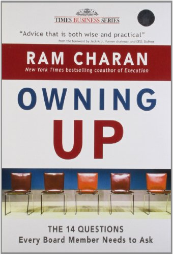 Owning Up: The 14 Questions Every Board Member Needs to Ask: Ram Charan