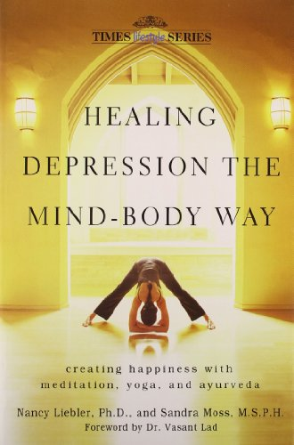9788126522675: Healing Depression The Mind Body Way: Creating Happiness with Meditation, Yoga and Ayurveda