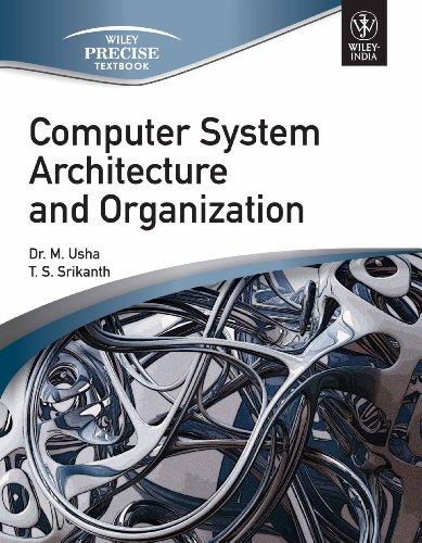 Computer System Architecture and Organization: M. Usha and