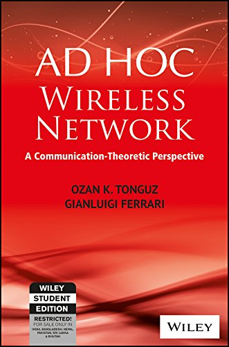 Ad Hoc Wireless Networks: A Communication-Theoretic Perspective: Gianluigi Ferreri,Ozan K. Tonguz