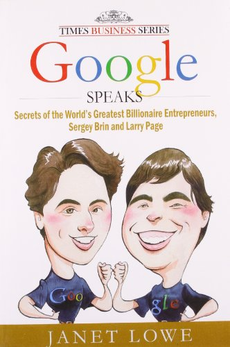 9788126523436: Google Speaks: Secrets of the World's Greatest Billionaire Entrepreneurs, Sergey Brin and Larry Page