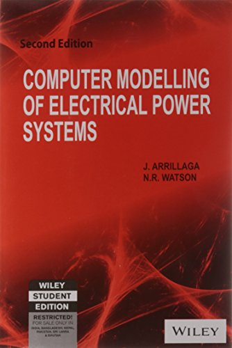 Computer Modelling Of Electrical Power Systems, 2Nd: J. Arrillaga, N.R.
