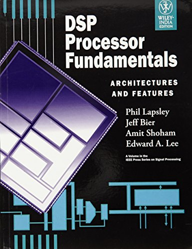 9788126523542: DSP PROCESSOR FUNDAMENTALS: ARCHITECTURES AND FEATURES