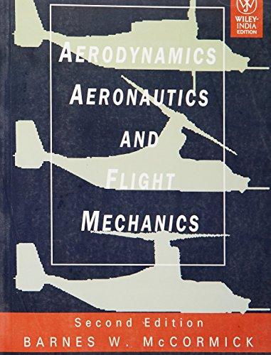 9788126523788: Aerodynamics Aeronautics and Flight Mechanics, 2nd ed.