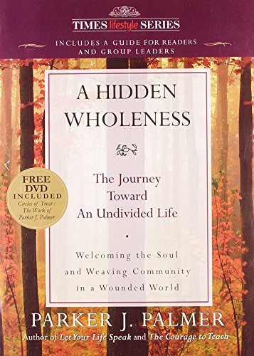 9788126523856: A Hidden Wholeness: The Journey Toward an Undivided Life