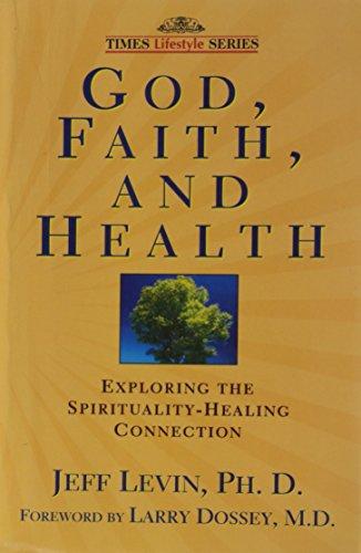 9788126523917: God, Faith, and Health: Exploring the Spirituality-Healing Connection