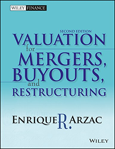 Valuation for Mergers, Buyouts, and Restructuring (Second Edition): Enrique R. Arzac