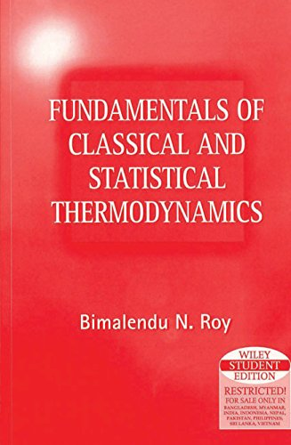 Fundamentals of Classical and Statistical Thermodynamics: Bimalendu N. Roy
