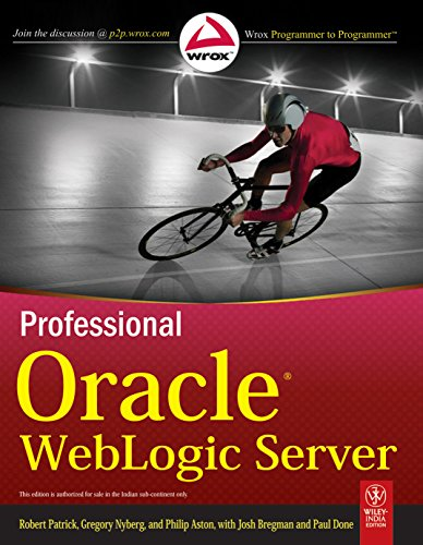 9788126524440: Professional Oracle Weblogic Server [Paperback] by Robert Patrick; Gregory Ny...