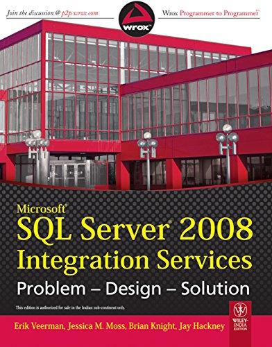 9788126524457: Microsoft SQL Server 2008 Integration Services: Problem, Design, Solution [MS SQL SERVER 2008 INTEGRATION] [Paperback]