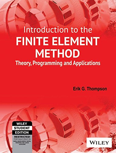 9788126524556: Introduction To The Finite Element Method:Theory, Programming, And Applications
