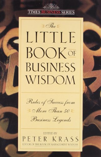 9788126524617: The Little Book of Business Wisdom: Rules of Success from More Than 50 Business Legends [Paperback]